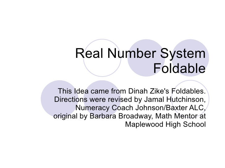 Real Number System Foldable This Idea came from Dinah Zike's Foldables. Directions were revised by Jamal Hutchinson, Numer...