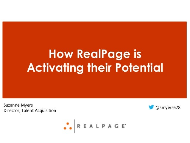 How RealPage is Activating their Potential Suzanne  Myers   Director,  Talent  Acquisi6on   @smyers678