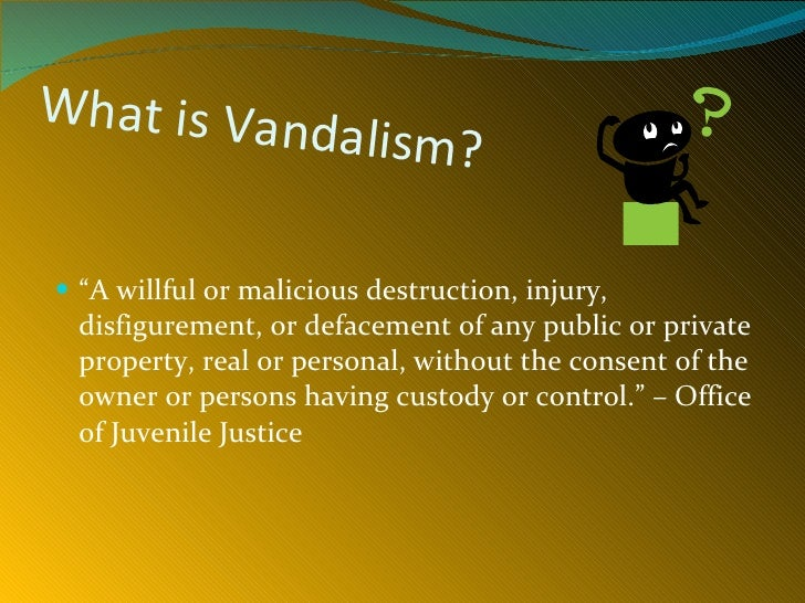 the solution of vandalism These statistics likely fail to reveal the magnitude of the problem while the us department of education, major education associations, and national organizations regularly compile data on school-related violence, weapons, and gang activity, they do not do so regarding school vandalism and break-ins.