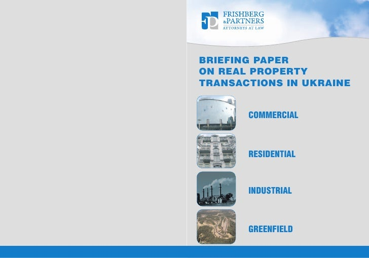 BRIEFING PAPER ON REAL PROPERTY TRANSACTIONS IN UKRAINE          COMMERCIAL           RESIDENTIAL          INDUSTRIAL     ...