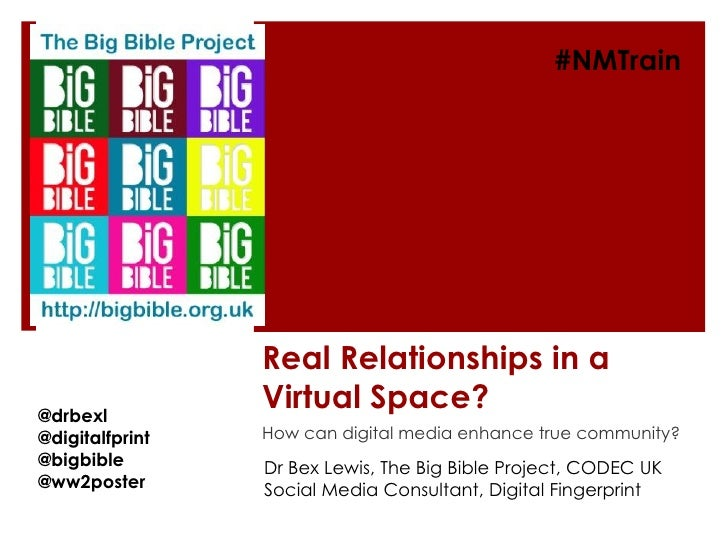 #NMTrain                 Real Relationships in a@drbexl                 Virtual Space?@digitalfprint   How can digital me...