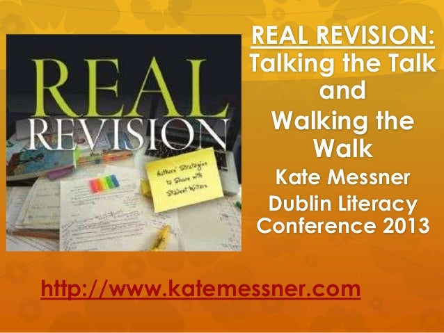 REAL REVISION:                Talking the Talk                      and                  Walking the                      ...