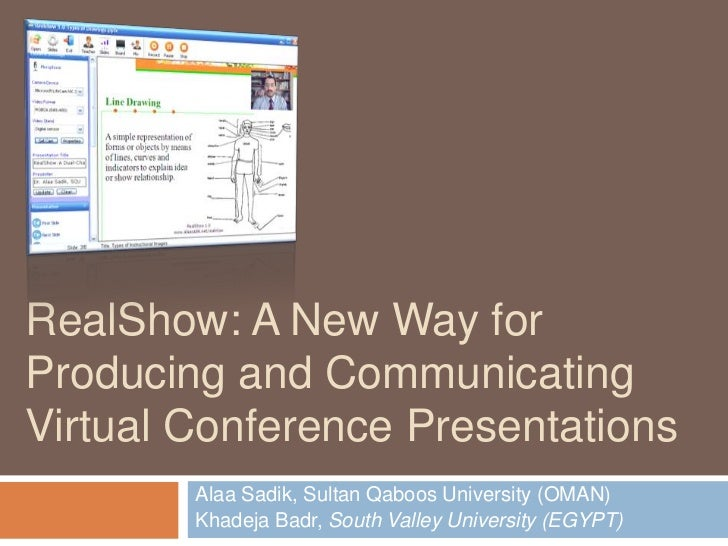 RealShow: A New Way for Producing and Communicating Virtual Conference Presentations<br />Alaa Sadik, Sultan Qaboos Univer...