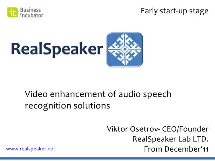 Early start-up stage       Video enhancement of audio speech       recognition solutions                         Viktor Os...