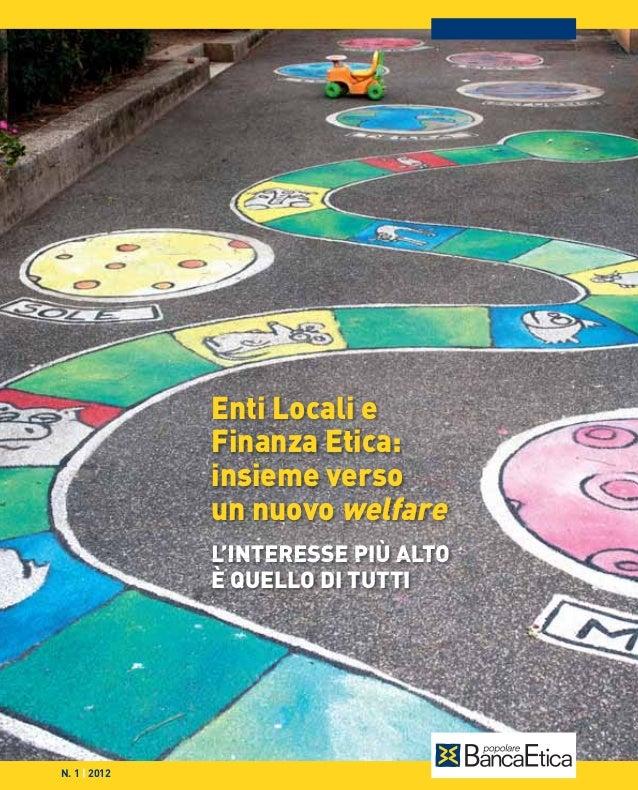 BE_opuREALTA_n1_12_ok 20/04/12 15.12 Pagina 1  Enti Locali e Finanza Etica: insieme verso un nuovo welfare L'INTERESSE PIÙ...