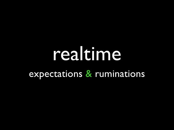 realtime expectations & ruminations