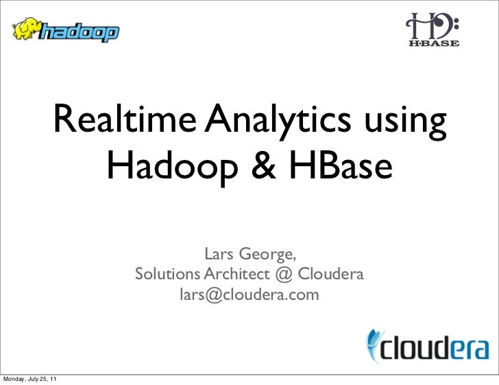 Realtime Analytics using                    Hadoop & HBase                                Lars George,                    ...