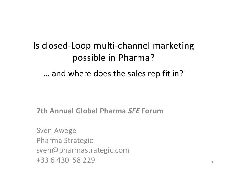 Realtime closed loop marketing in the pharmaceutical industry_annual global pharma sfe forum rome_2012