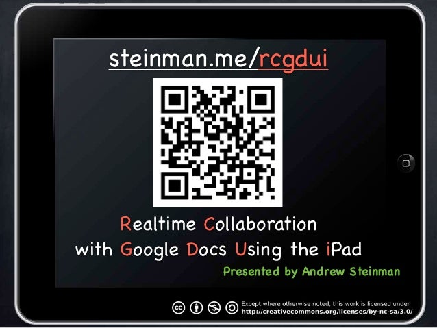 steinman.me/rcgdui     Realtime Collaborationwith Google Docs Using the iPad                Presented by Andrew Steinman