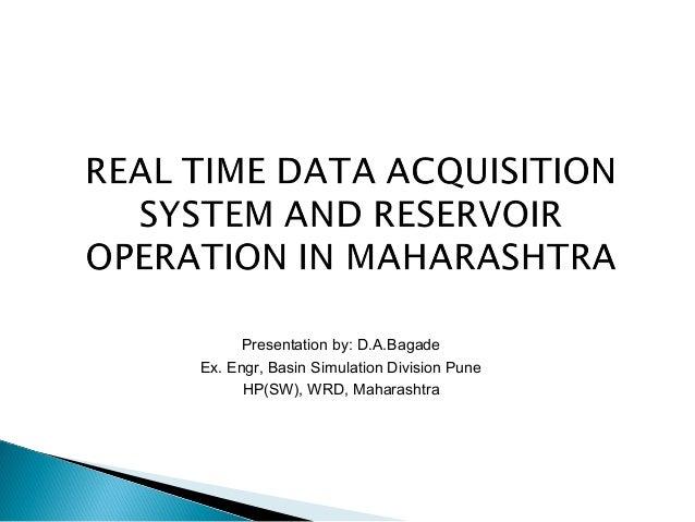 Presentation by: D.A.Bagade Ex. Engr, Basin Simulation Division Pune HP(SW), WRD, Maharashtra