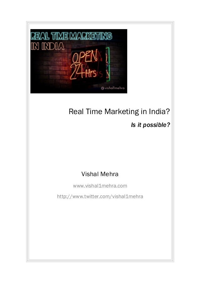 Real Time Marketing in India?                                     Is it possible?                Vishal Mehra ...