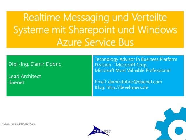 Realtime Messaging und Verteilte            Systeme mit Sharepoint und Windows                     Azure Service Bus      ...