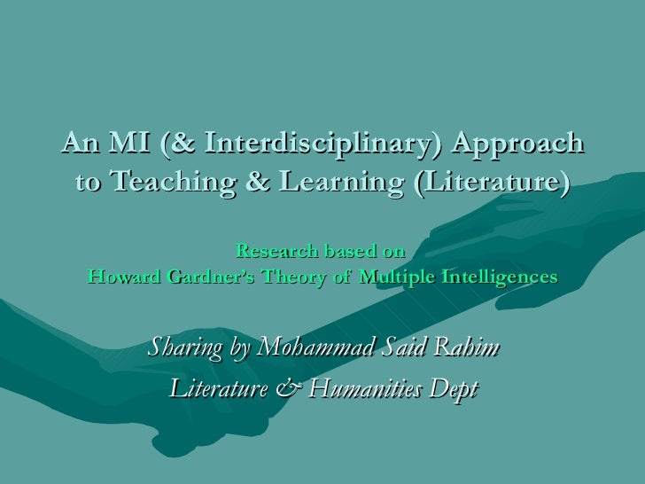 An MI (& Interdisciplinary) Approach to Teaching & Learning (Literature) Research based on  Howard Gardner's Theory of Mul...