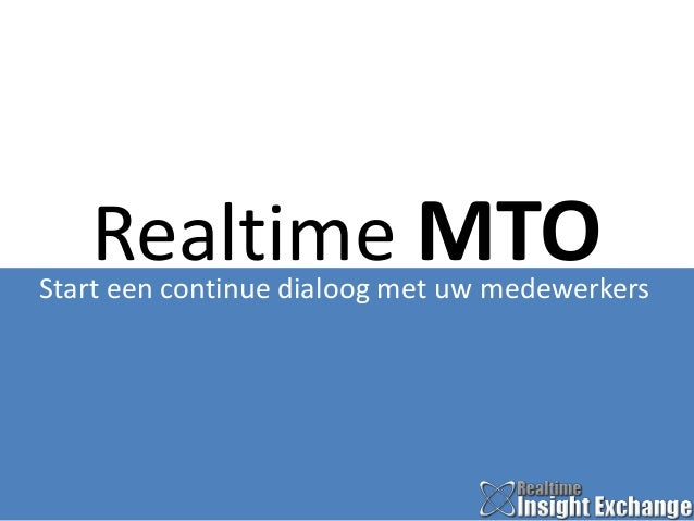 Realtime MTO  Start een continue dialoog met uw medewerkers