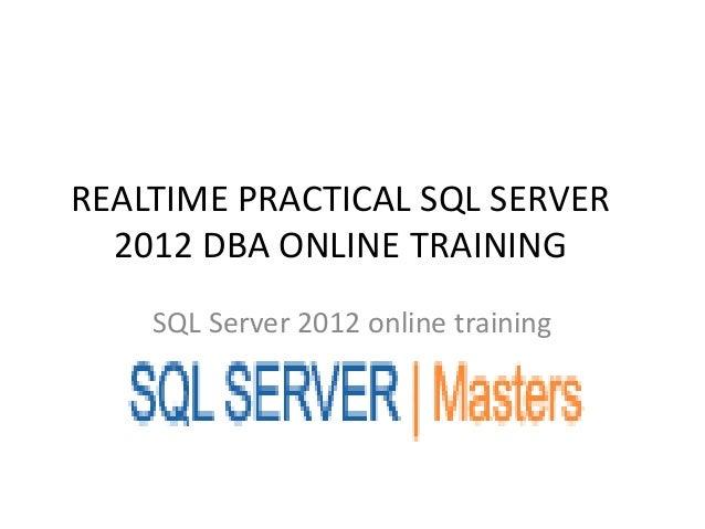 REALTIME PRACTICAL SQL SERVER2012 DBA ONLINE TRAININGSQL Server 2012 online training