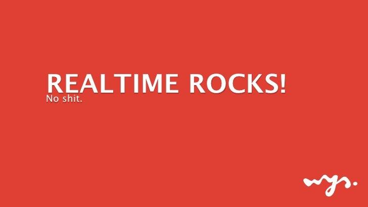 REALTIME ROCKS!No shit.