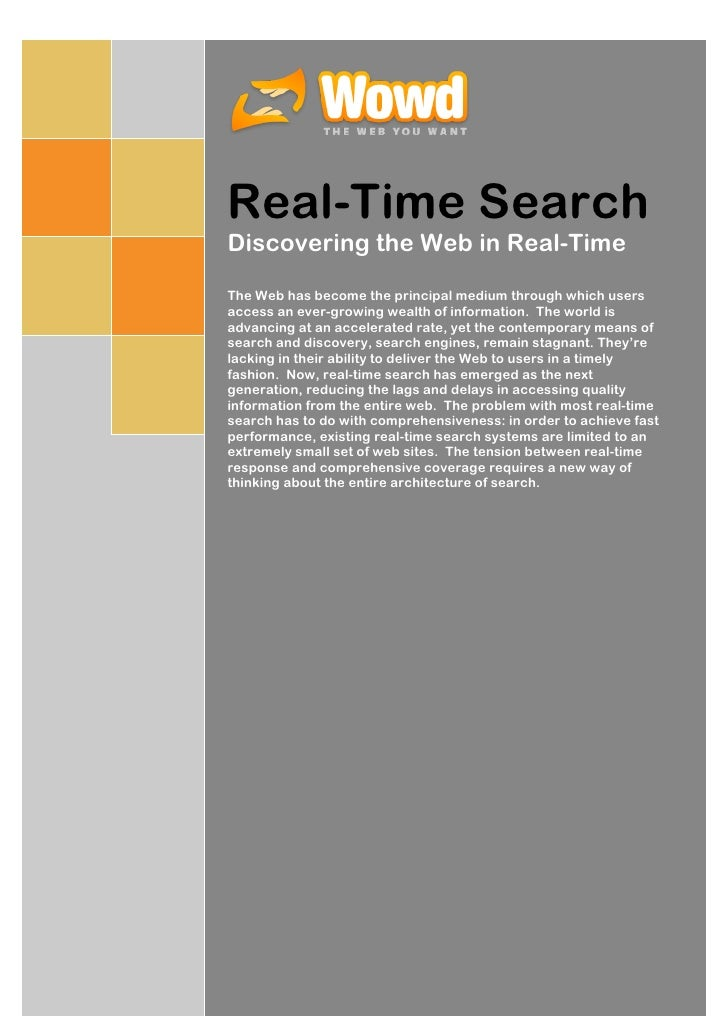 Real-Time Search Discovering the Web in Real-Time  The Web has become the principal medium through which users access an e...