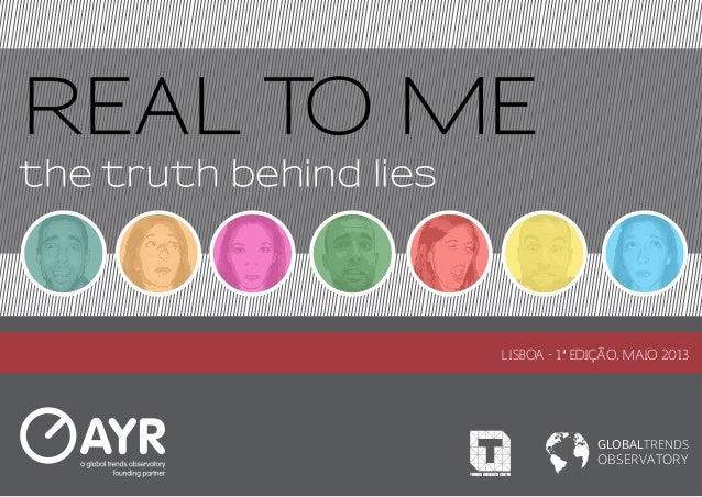 REAL TO MEthe truth behind lies                                         LISBOA - 1ª EDIÇÃO, MAIO 2013                     ...