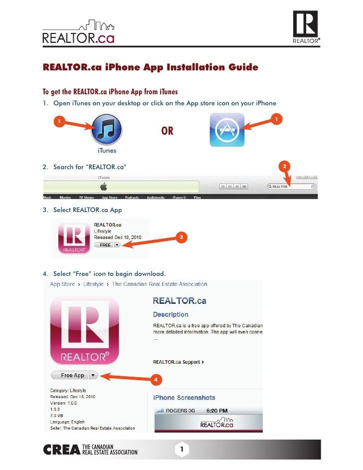 REALTOR.ca iPhone App Installation GuideTo get the REALTOR.ca iPhone App from iTunes1. OpeniTunesonyourdesktoporcli...