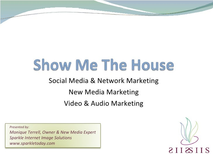 Social Media & Network Marketing New Media Marketing Video & Audio Marketing Presented by: Monique Terrell, Owner & New Me...