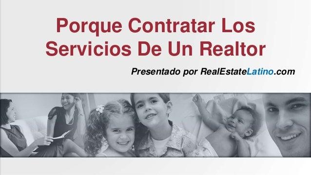 Porque Contratar Los  Servicios De Un Realtor  Presentado por RealEstateLatino.com