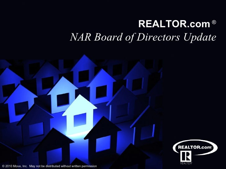 REALTOR.com   ® NAR Board of Directors Update © 2010 Move, Inc.  May not be distributed without written permission