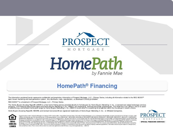 HomePath® FinancingThe information contained herein represents confidential and proprietary information of Prospect Mortga...
