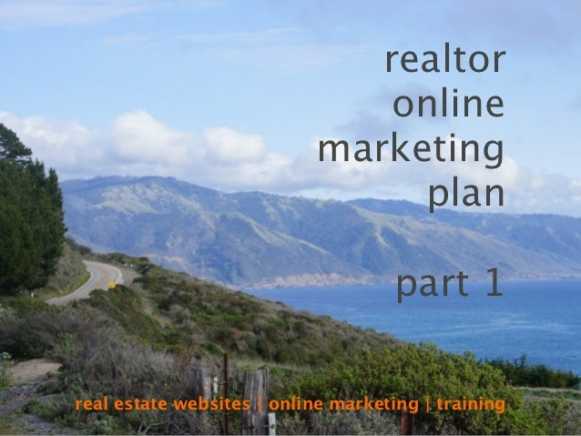 The Realtor Online Marketing Plan Part 1