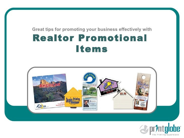Great tips for promoting your business effectively with  Realtor Promotional        Items