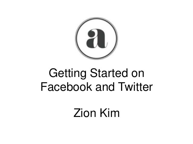 Getting Started on Facebook and Twitter
