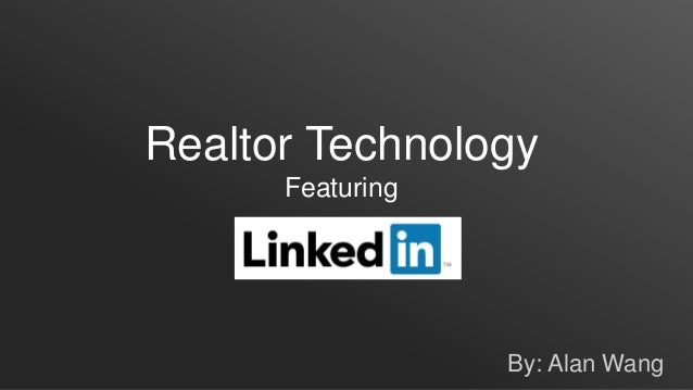 Realtor Technology Featuring  By: Alan Wang
