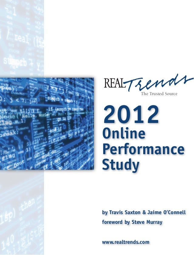 The Trusted Source 2012 Online Performance Study by Travis Saxton & Jaime O'Connell foreword by Steve Murray www.realtrend...