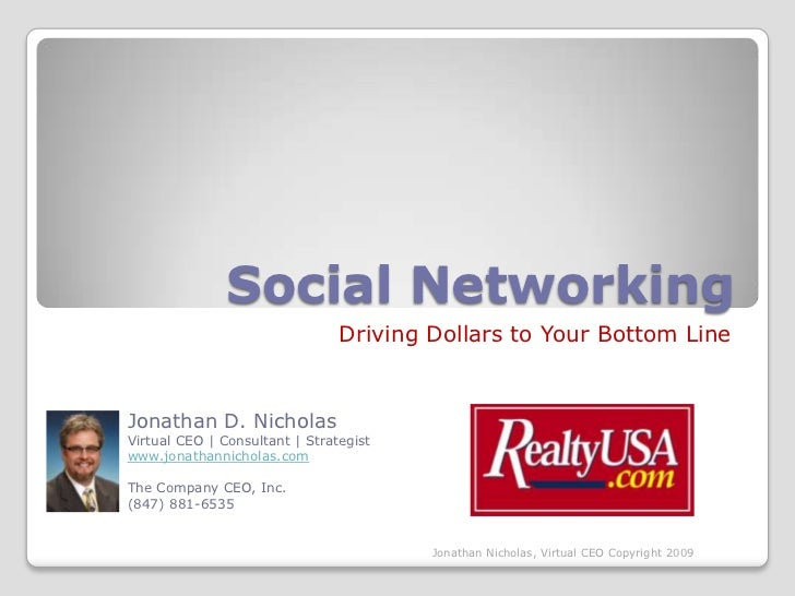 Social Networking                                Driving Dollars to Your Bottom LineJonathan D. NicholasVirtual CEO | Cons...
