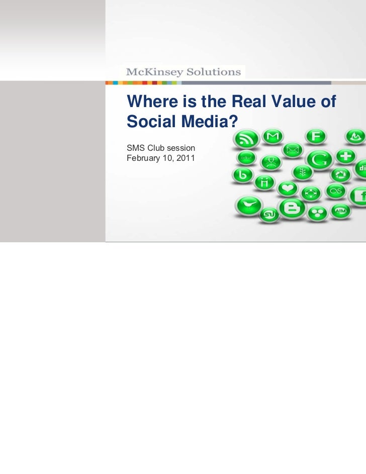 Where is the Real Value ofSocial Media?SMS Club sessionFebruary 10, 2011