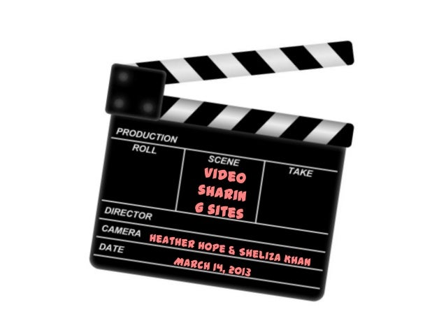 Video Sharing Sites - Heather and Sheliza