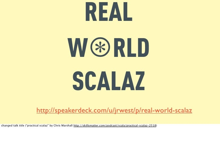 REAL                                                 W⊛RLD                                                 SCALAZ         ...