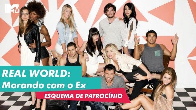 REAL WORLD: Morando com o Ex ESQUEMA DE PATROCÍNIO