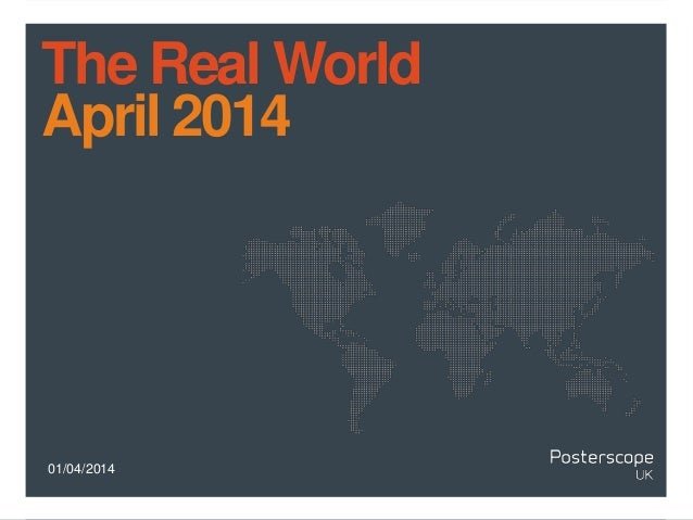 01/04/2014 The Real World April 2014