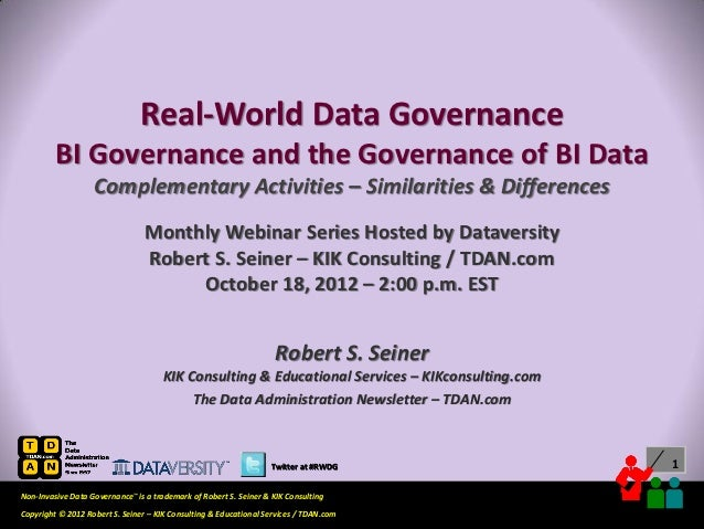 Real-World Data Governance         BI Governance and the Governance of BI Data                   Complementary Activities ...
