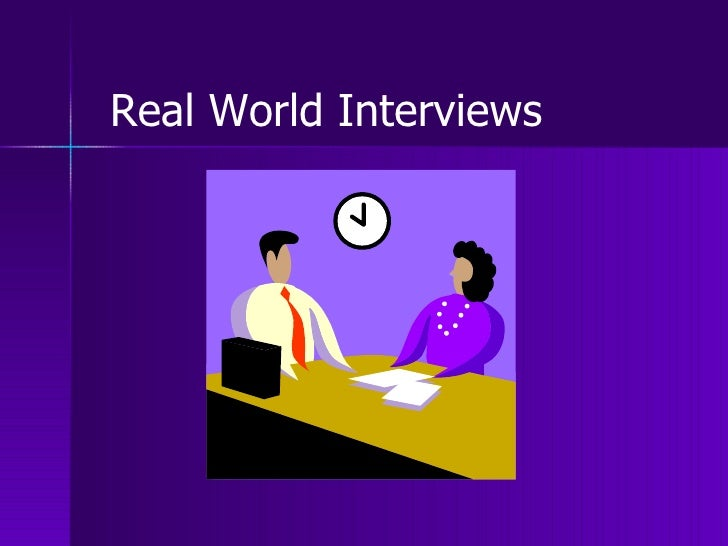 Real World Interviews