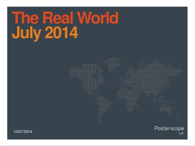 10/07/2014 The Real World July 2014
