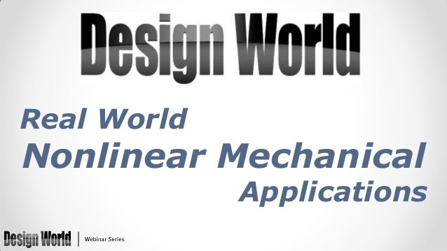 Real World  Nonlinear Mechanical  Applications