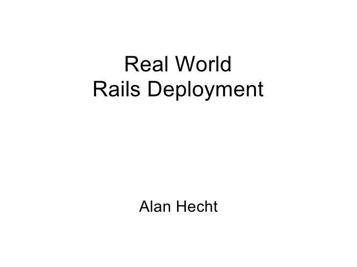 Real World Rails Deployment