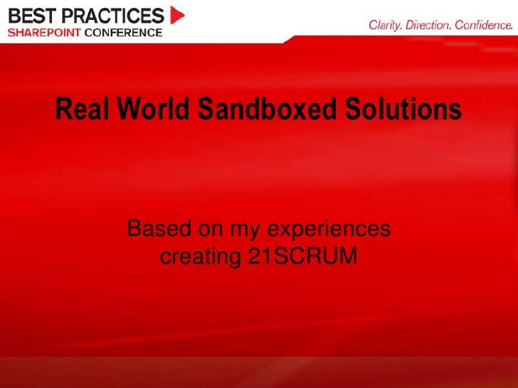 Real World Sandboxed Solutions<br />Based on my experiences creating 21SCRUM<br />