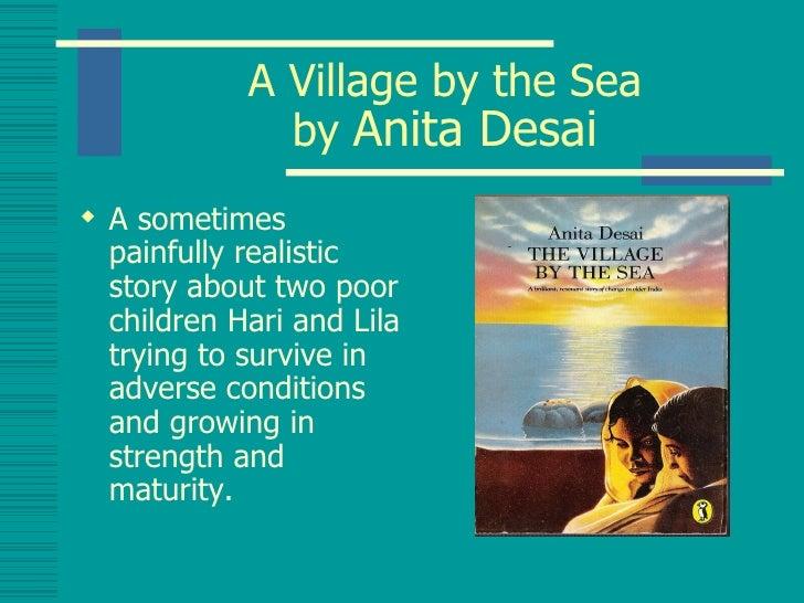 anita desai the village by the sea of setting The village by the sea by anita desai aimi, farhanah • village by the sea is set in a small village documents similar to anita desai - the village by the sea.