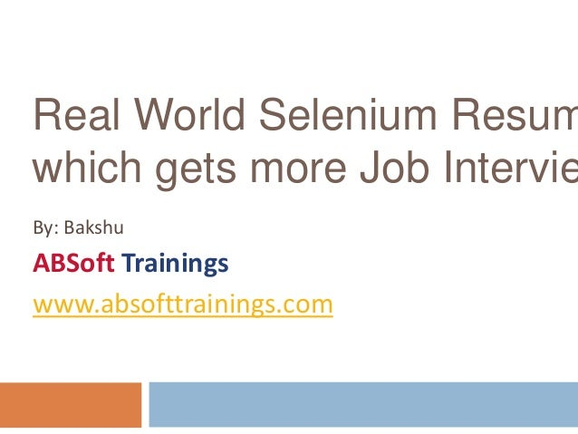 Real world selenium resume which s more job interviews