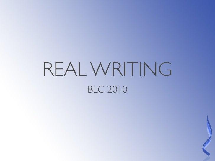 REAL WRITING     BLC 2010