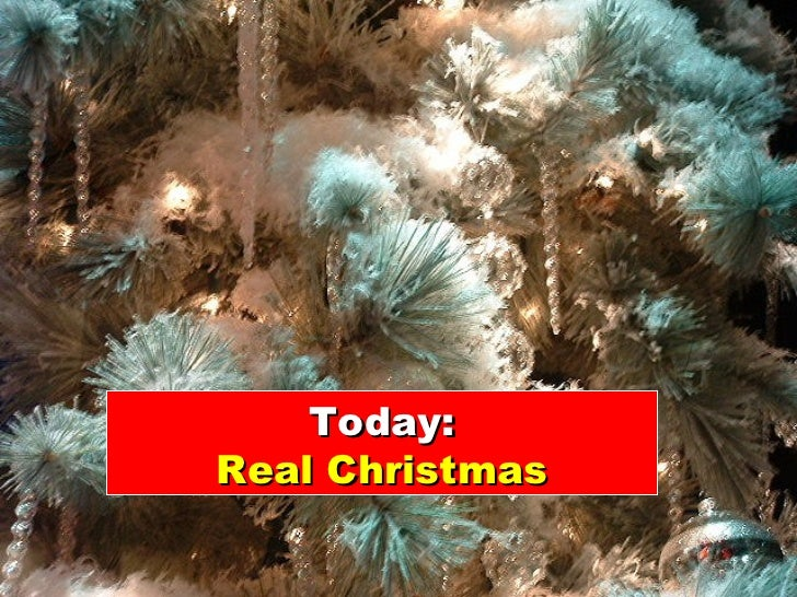 Today: Real Christmas