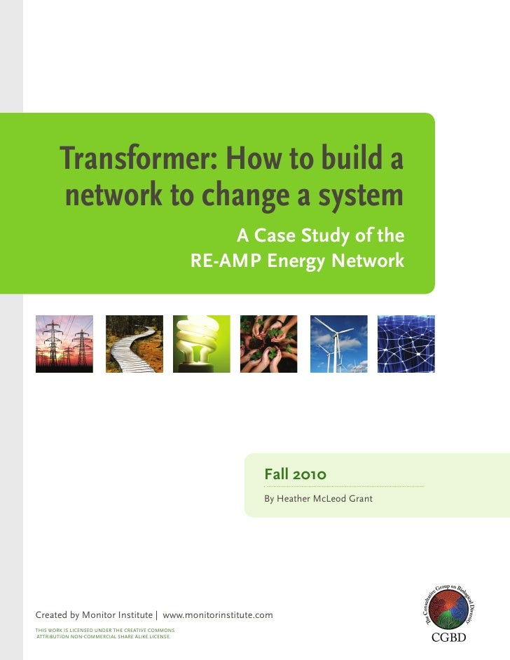 Transformer: How to build a network to change a system -- a case study of the RE-AMP energy network