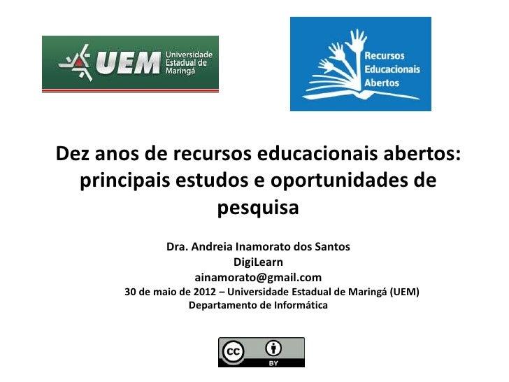 Dez anos de recursos educacionais abertos:  principais estudos e oportunidades de                 pesquisa               D...